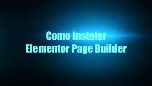 Como instalar Elementor Page Builder