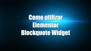 Utilizar Elementor Blockquote Widget